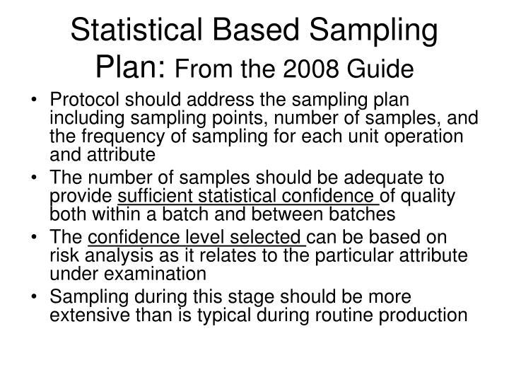 Statistical Based Sampling Plan: