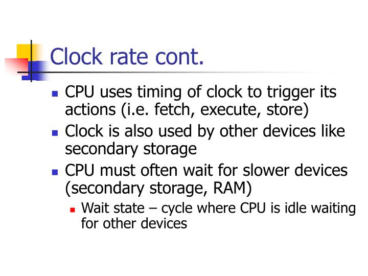Clock rate cont.