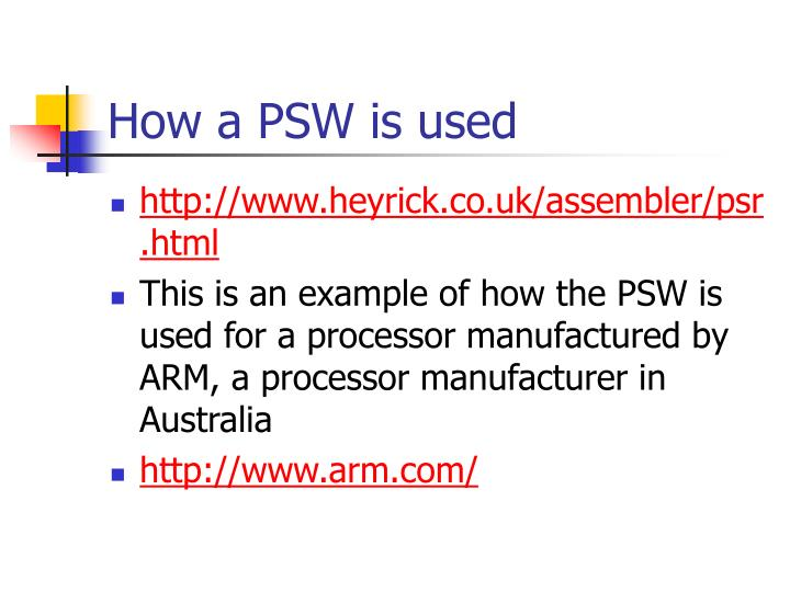 How a PSW is used