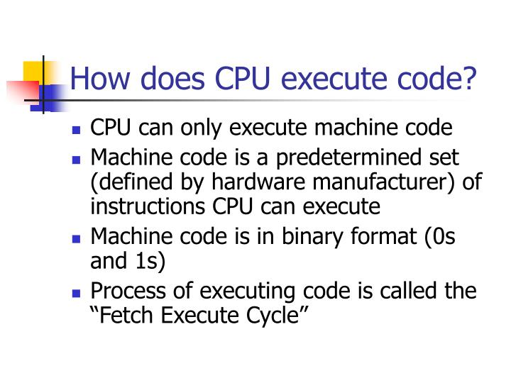 How does CPU execute code?
