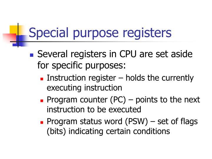 Special purpose registers