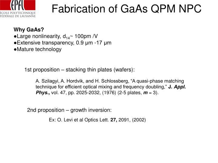 Fabrication of GaAs QPM NPC