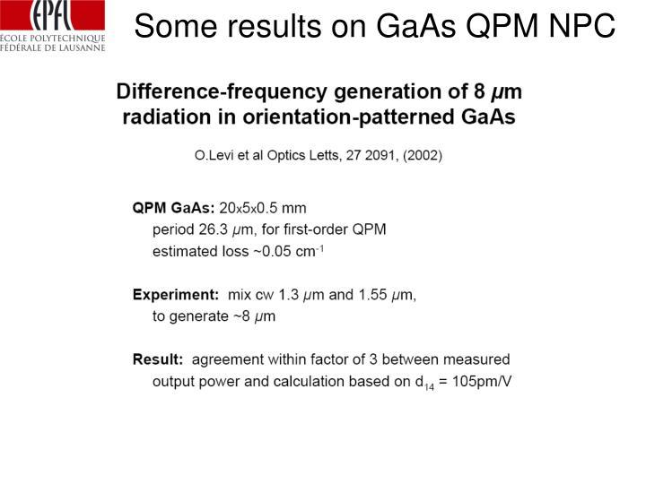 Some results on GaAs QPM NPC