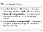 margins versus turnover1