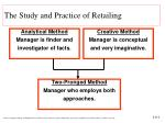 the study and practice of retailing1