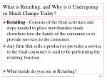what is retailing and why is it undergoing so much change today