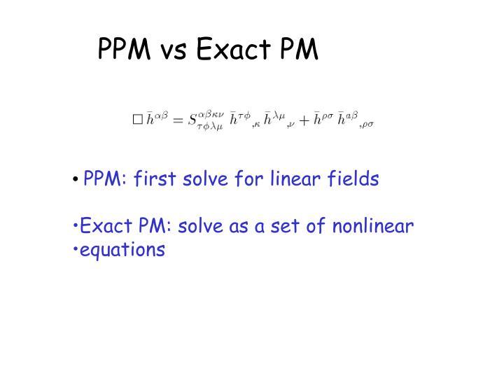 PPM vs Exact PM