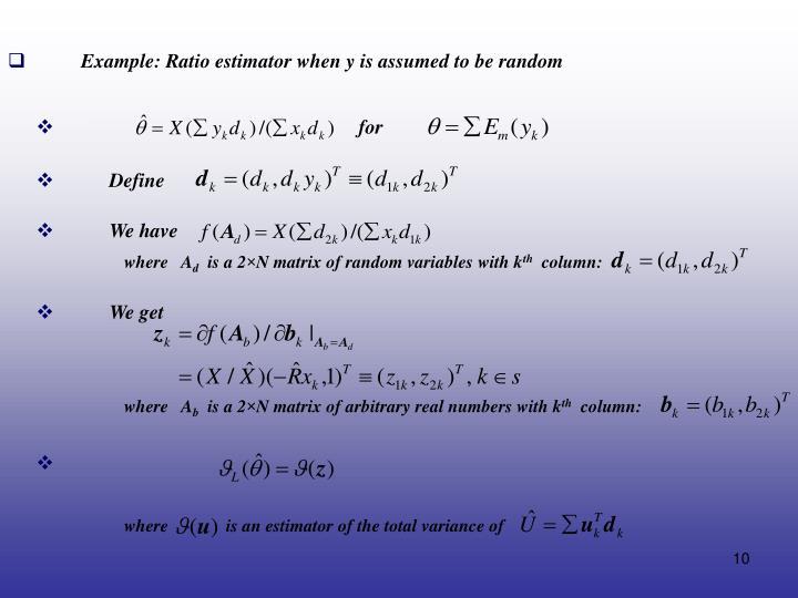 Example: Ratio estimator when y is assumed to be random