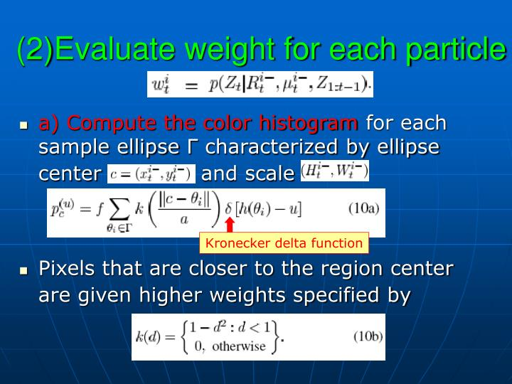 (2)Evaluate weight for each particle