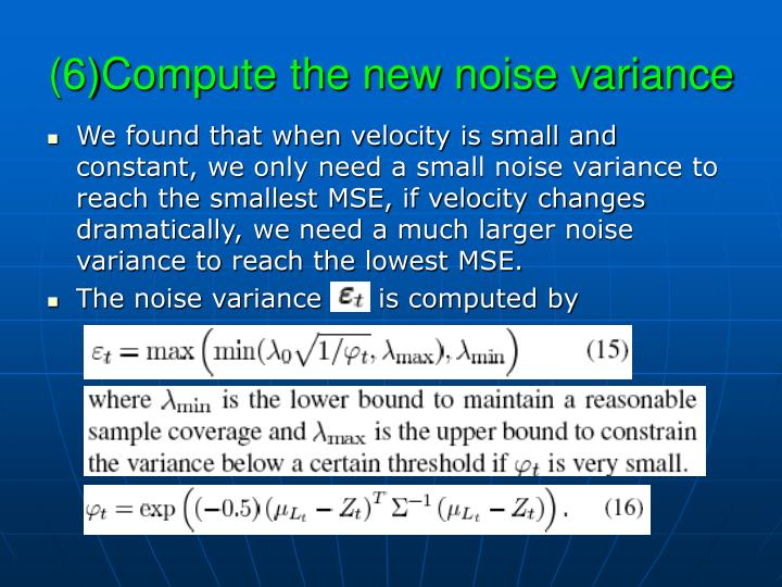 (6)Compute the new noise variance