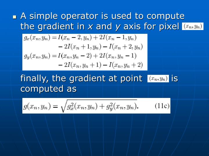 A simple operator is used to compute the gradient in