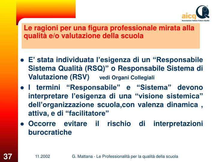 Le ragioni per una figura professionale mirata alla qualità e/o valutazione della scuola