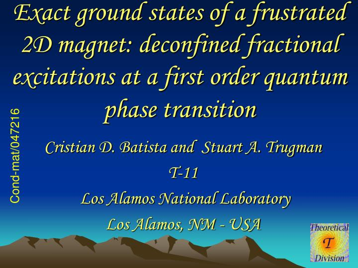 Exact ground states of a frustrated 2D magnet: deconfined fractional excitations at a first order qu...