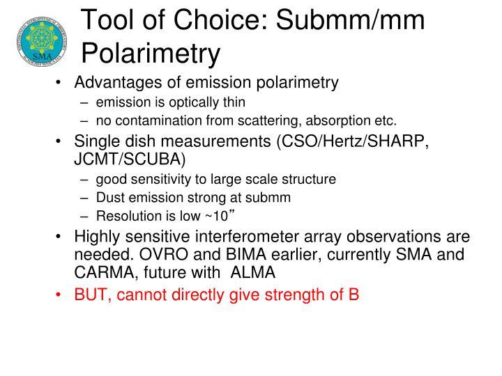 Tool of Choice: Submm/mm Polarimetry