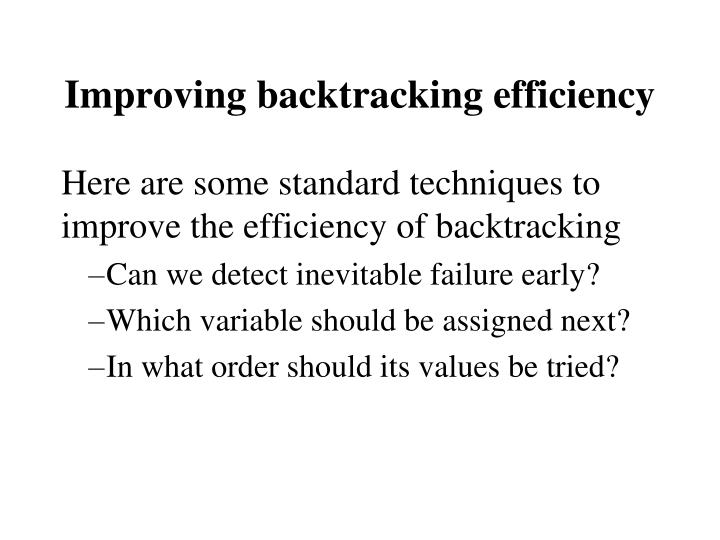 Improving backtracking efficiency