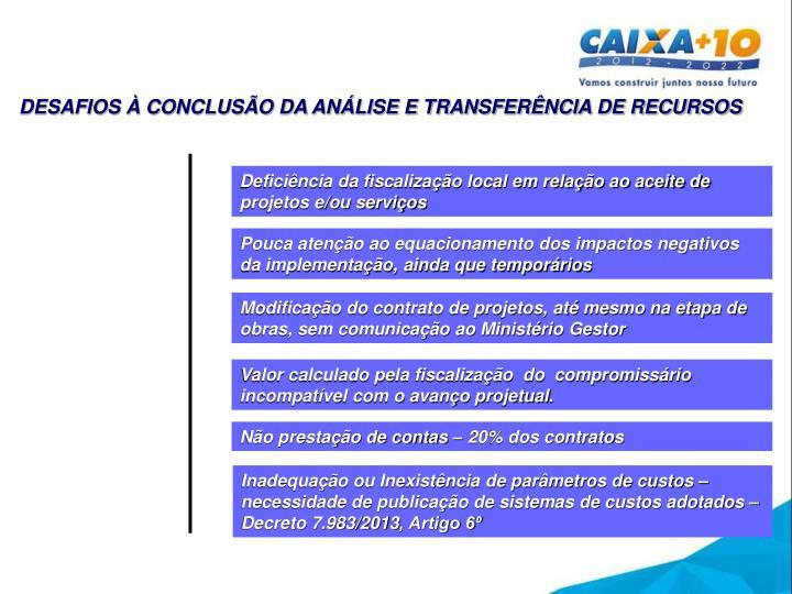 DESAFIOS À CONCLUSÃO DA ANÁLISE E TRANSFERÊNCIA DE RECURSOS