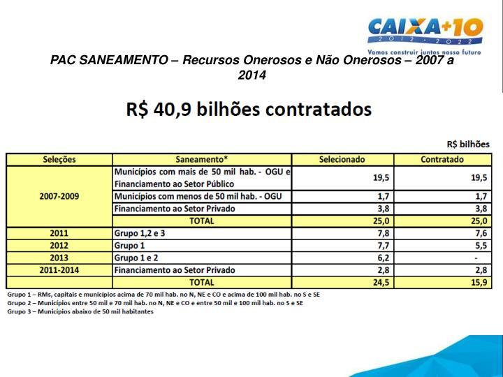 PAC SANEAMENTO – Recursos Onerosos e Não Onerosos – 2007 a 2014