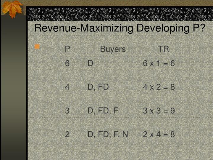 Revenue-Maximizing Developing P?