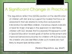 a significant change in practice