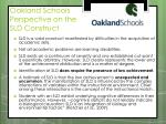 oakland schools perspective on the sld construct