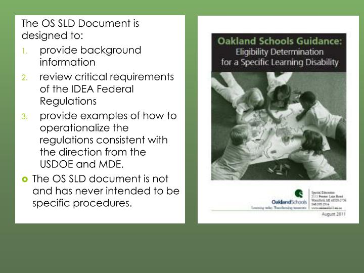 The OS SLD Document is designed to: