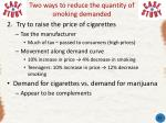 two ways to reduce the quantity of smoking demanded1