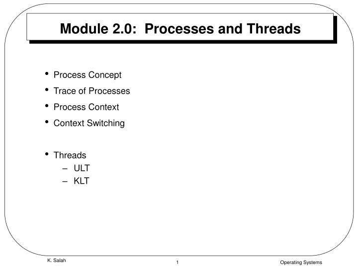 Module 2.0:  Processes and Threads