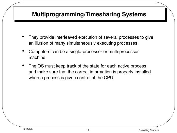 Multiprogramming/Timesharing Systems