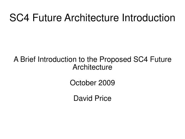 SC4 Future Architecture Introduction