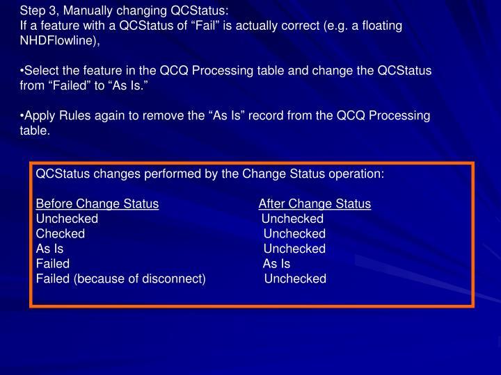 Step 3, Manually changing QCStatus: