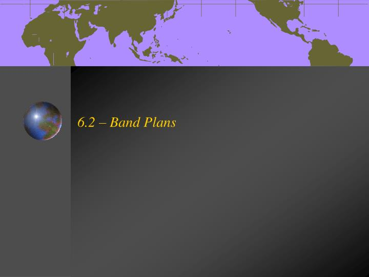 6.2 – Band Plans