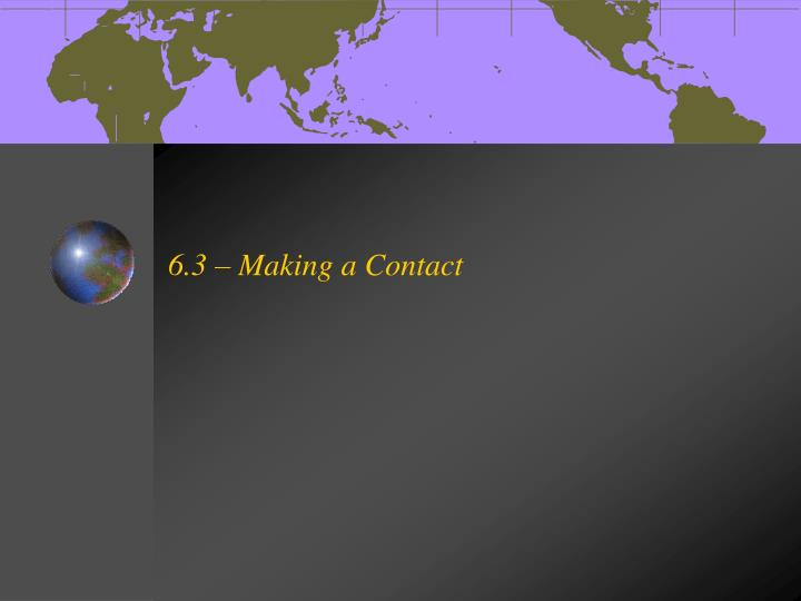 6.3 – Making a Contact