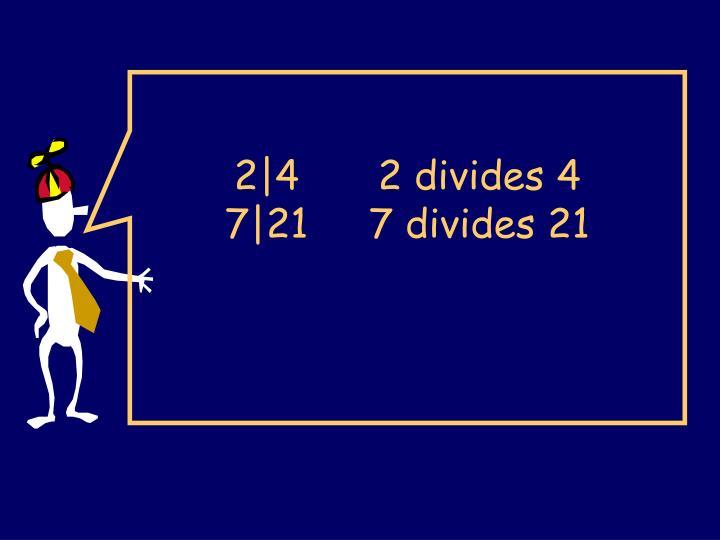 2 4 2 divides 4