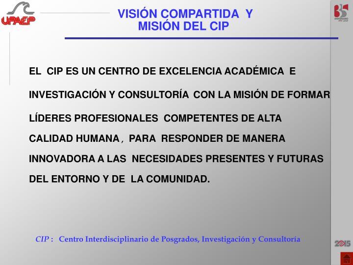 VISIÓN COMPARTIDA  Y MISIÓN DEL CIP