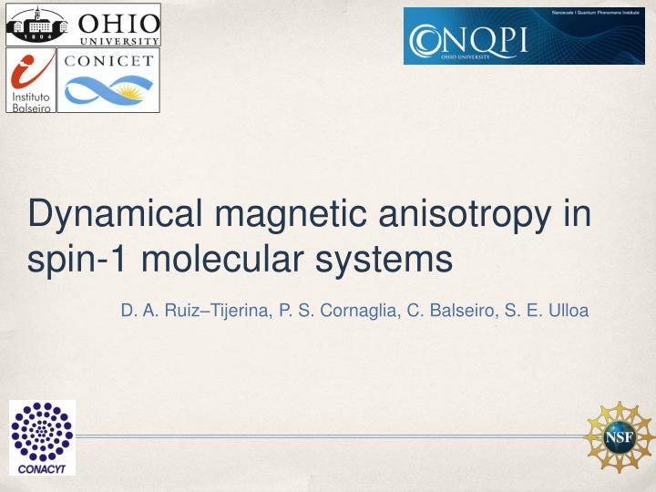 Dynamical magnetic anisotropy in spin 1 molecular systems