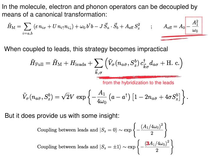 In the molecule, electron and phonon operators can be decoupled by means of a canonical transformation: