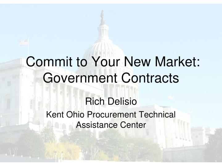 Commit to your new market government contracts