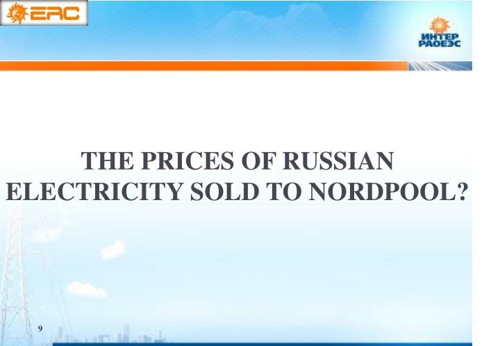 THE PRICES OF RUSSIAN ELECTRICITY SOLD TO NORDPOOL?