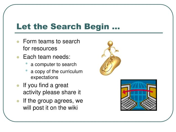 Let the Search Begin …