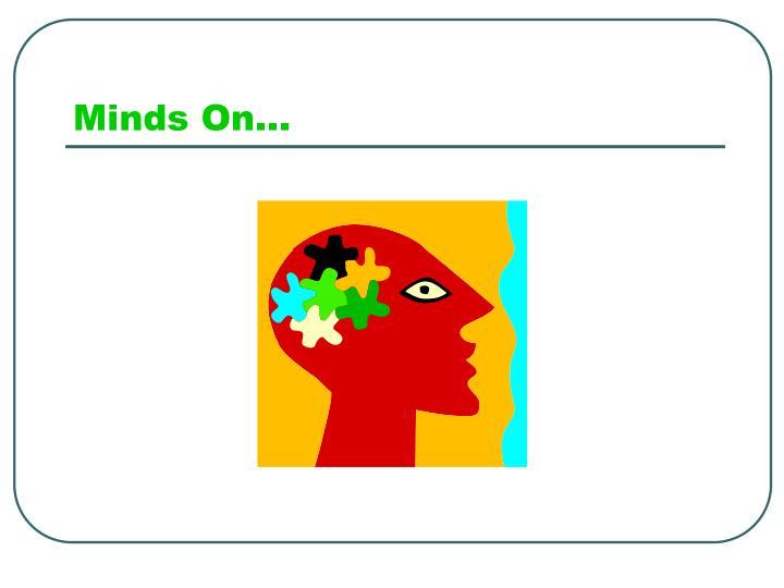 Minds On…