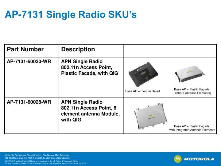 AP-7131 Single Radio SKU's