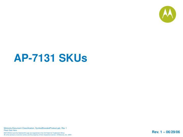 AP-7131 SKUs