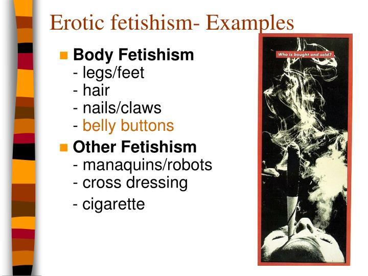 Erotic fetishism- Examples