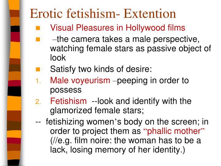 Erotic fetishism- Extention