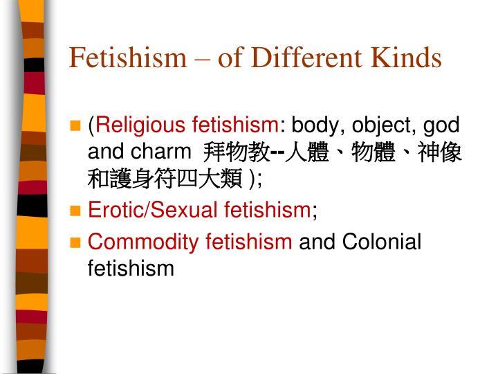 Fetishism – of Different Kinds