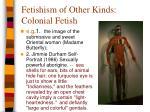 fetishism of other kinds colonial fetish1