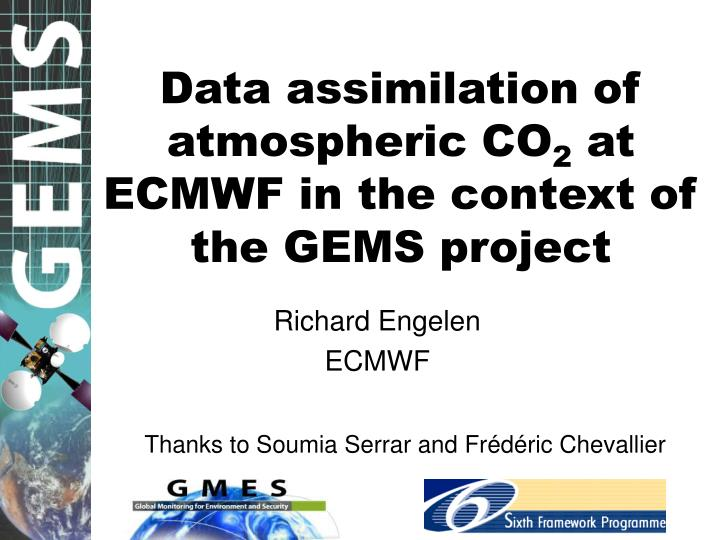 Data assimilation of atmospheric co 2 at ecmwf in the context of the gems project