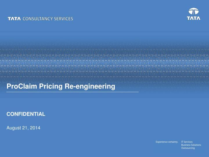 ProClaim Pricing Re-engineering