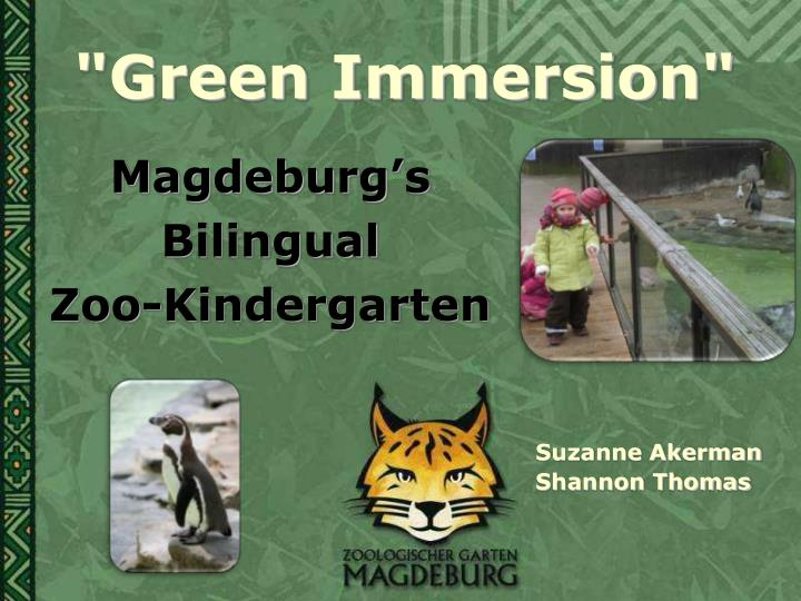 """""""Green Immersion"""""""