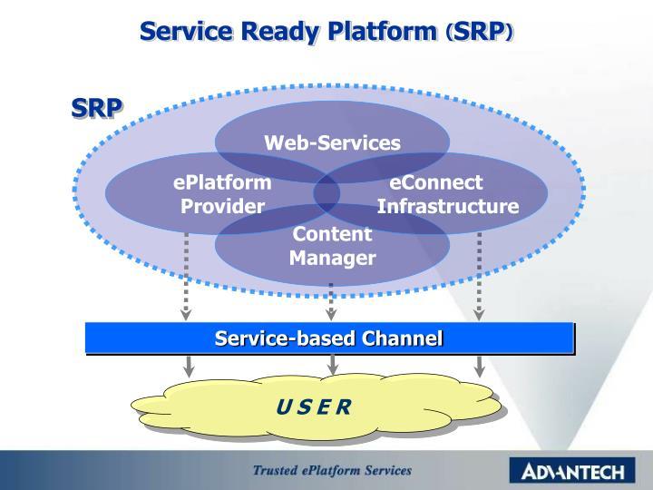 Service Ready Platform
